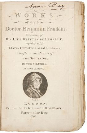Works of the late Doctor Benjamin Franklin: Consisting of his life written by himself, together with essays, humorous, moral & literary, chiefly in the manner of the spectator