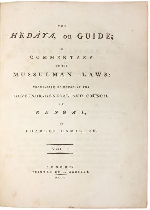The Hedàya, or Guide; A Commentary on the Mussulman Laws: Translated by the Order of the Governor-General and Council of Bengal. Burhan al-Din al-Farghani AL-MARGHINANI, - Charles HAMILTON.