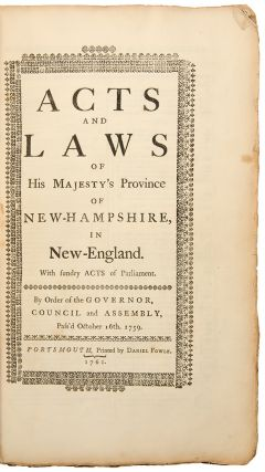 Acts and Laws of His Majesties Province of New-Hampshire in New-England. With Sundry Acts of...