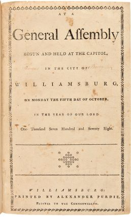 At a General Assembly, Begun and Held at the Capitol, in the City of Williamsburg, on Monday the...