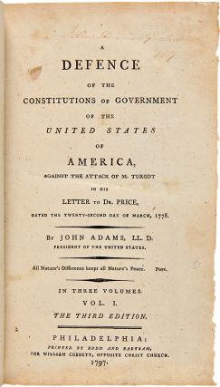 A Defence of the Constitutions of Government of the United States of America, against the Attack...