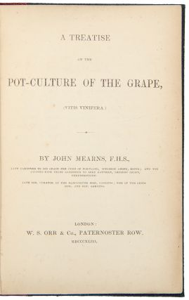 A Treatise on the Pot-Culture of the Grape. John MEARNS