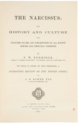 The Narcissus: its History and Culture with coloured plates and descriptions of all known species and principal varieties ... to which is added ... a scientific review of the entire genus, by J.G. Baker