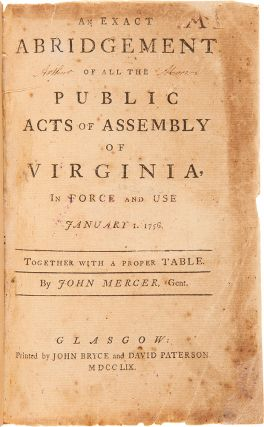 An Exact Abridgement of All the Public Acts and Assembly of Virginia in Force and Use. January 1,...
