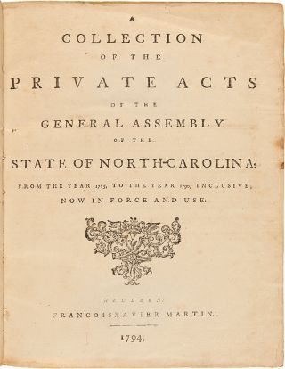 A Collection of the Private Acts of the General Assembly of the State of North-Carolina, from the...