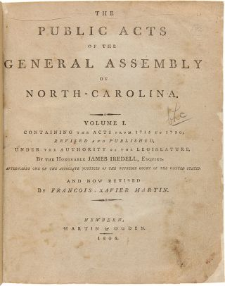 The Public Acts of the General Assembly of North Carolina. NORTH CAROLINA LAWS, James IREDELL,...