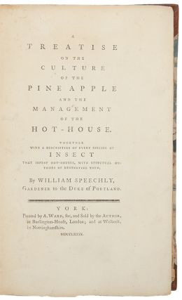 A Treatise on the Culture of the Pine Apple and the Management of the Hot-House