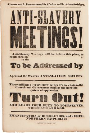 Union with Freemen - No Union with Slaveholders. Anti-Slavery Meetings! [caption title]....