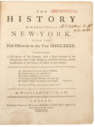 The History of the Province of New-York, from the First Discovery to the Year M.DCC.XXXII. to...
