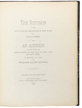 The Revision of the Statutes of the State of New York and the Revisers ... An Address before the...