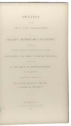 Oration on the Life and Character of Gilbert Motier de Lafayette, Delivered at the Request of...