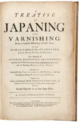A Treatise of Japaning and Varnishing, Being a compleat Discovery of those Arts. With the best way of making all sorts of varnish for japan, wood, prints, or pictures. The method of guilding, burnishing, and lackering, with the art of guilding, separating, and refining metals: and of painting mezzo-tinto-prints. Also rules for counterfeiting tortoise-shell, and marble, and for staining or dying wood, ivory, and horn. Together with above an hundred distinct patterns for japan-work, in imitation of the Indians, for tables, stands, frames, cabinets, boxes, &c