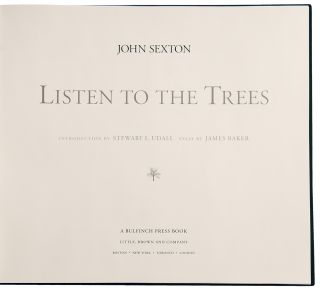 Listen to the Trees. Introduction by Stewart L. Udall. Essay by James Baker