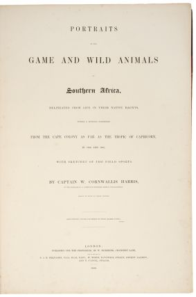 Portraits of the Game and Wild Animals of Southern Africa, delineated in their native haunts, during a hunting expedition from the Cape Colony as far as the Tropic of Capricorn, in 1836 and 1837, with sketches of the field sports. By Captain W. Cornwallis Harris... drawn on stone by Frank Howard