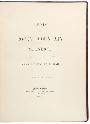 Gems of Rocky Mountain Scenery, Containing Views Along and Near the Union Pacific Railroad