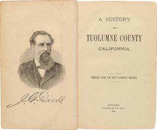 A History of Tuolumne County, California. Compiled from the Most Authentic Records