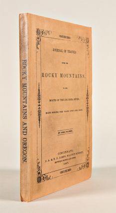 Journal of Travels over the Rocky Mountains, to the Mouth of the Columbia River; Made during the Years 1845 and 1846: Containing minute descriptions of the Valleys of the Williamette, Umpqua, and Clamet; A General Description of Oregon Territory ... A List of Necessary Outfits for Emigrants; and a Table of Distances from Camp to Camp on the Route