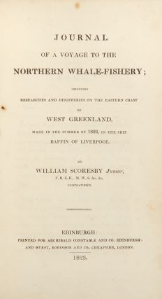 Journal of a Voyage to the Northern Whale-Fishery. William SCORESBY Jr