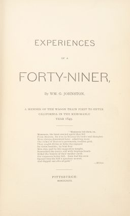 Experiences of a Forty-Niner...A Member of the Wagon Train First to Enter California in the...