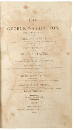 The Life of George Washington, commander in chief of the American Forces, during the war which established the independence of his country, and first President of the United States ...