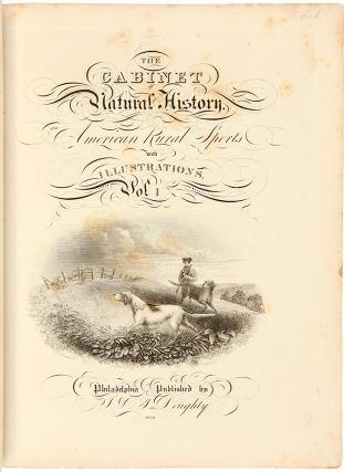 The Cabinet of Natural History, and American Rural Sports with Illustrations. JOHN AND THOMAS...