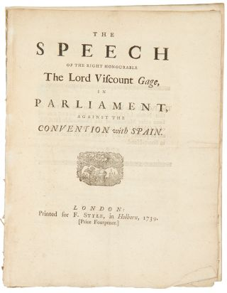 The speech of the Right Honourable the Lord Viscount Gage, in Parliament, against the convention...