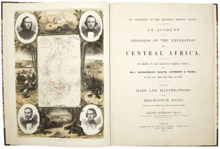 By Authority of Her Majesty's Foreign Office. An Account of the Progress of the Expedition to Central Africa, performed by order of Her Majesty's Office, under Messrs. Richardson, Barth, Overweg & Vogel, In the years 1850, 1851, 1852 and 1853