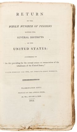 """Return of the Whole Number of Persons within the Several Districts of the United States: According to """"An Act Providing for the Second Census or Enumeration of the Inhabitants of the United States,"""" passed February the Twenty Eighth, One Thousand Eight Hundred"""