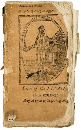 The History and Lives of the most Notorious Pirates, and their Crews ... the third edition