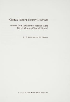 Chinese Natural History Drawings selected from the Reeves Collection in the British Museum...