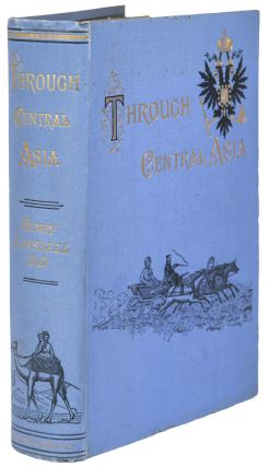 Through Central Asia, with a map and appendix on the Diplomacy and Delimitation of the Russo-Afghan Frontier