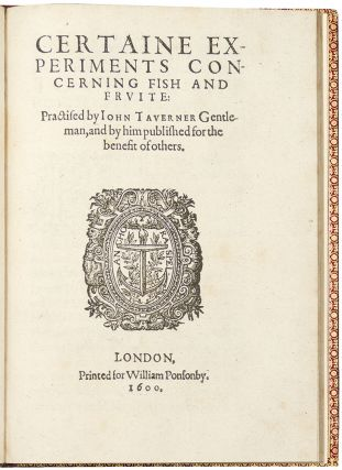 Certaine Experiments Concerning Fish and Fruite. John TAVERNER.