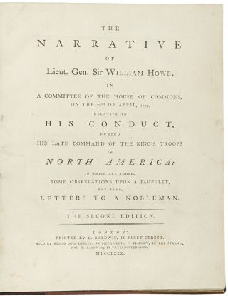 The Narrative of Lieut. Gen. Sir William Howe, in a Committee of the House of Commons, on the...