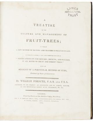 A Treatise on the Culture and Management of Fruit-Trees. William FORSYTH