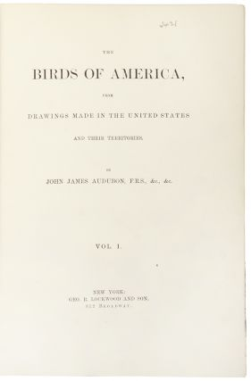 The Birds of America, from Drawings made in the United States and Their Territories. John James AUDUBON.