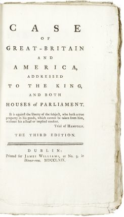 Case of Great-Britain and America, addressed to the King and both Houses of Parliament ... Third...