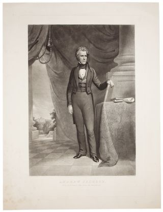 Andrew Jackson. The Union Must and Shall be Preserved. William SARTAIN, engraver, after James...