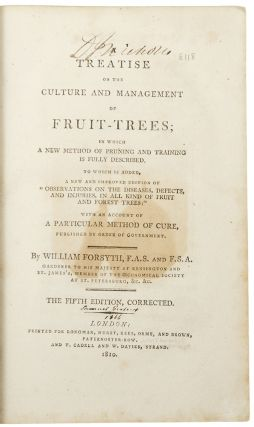 A Treatise on the Culture and Management of Fruit-Trees ... The Fifth Edition, Corrected. William FORSYTH.