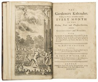 The Gardeners Kalendar, Directing what Works are necessary to be done every month, in the Kitchen, Fruit and Pleasure Gardens, and in the Conservatory ... the Ninth Edition. Philip MILLER.