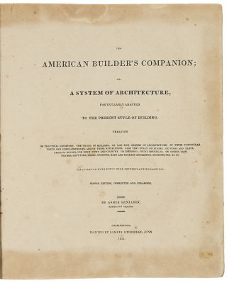 The American Builder's Companion; or, A System of Architecture, particularly adapted to the present style of building ... Second Edition, Corrected and Enlarged