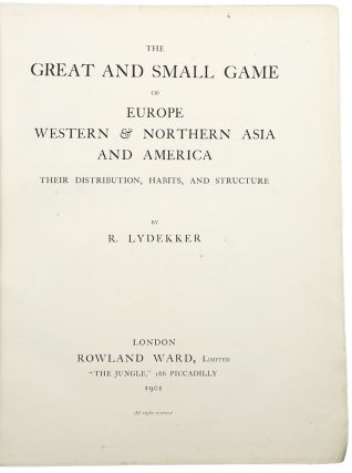 The Great and Small Game of Europe Western & Northern Asia and America. Their Distribution,...