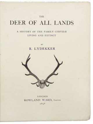 The Deer of All Lands. A History of the Family Cervidae Living and Extinct. Richard LYDEKKER