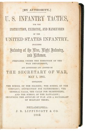 U.S. Infantry Tactics, for the Instruction, Exercise and Manoeuvers of the United States...