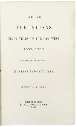 Among the Indians. Eight Years in the Far West: 1858-1866. Embracing Sketches of Montana and Salt...