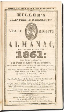 Miller's Planters' & Merchants' State Rights Almanac, for the Year of our Lord 1861: Being the...