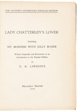 Lady Chatterly's Lover including My Skirmish with Jolly Roger Written Especially and Exclusively...