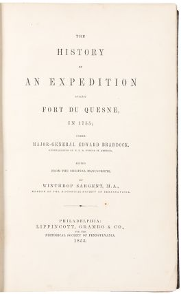 The History of an Expedition against Fort Du Quesne, in 1755; under Major-General Edward Braddock