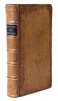 An Historical Review of the Constitution and Government of Pensylvania, from its Origin