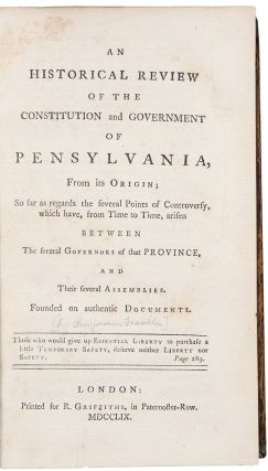 An Historical Review of the Constitution and Government of Pensylvania, from its Origin. Benjamin...