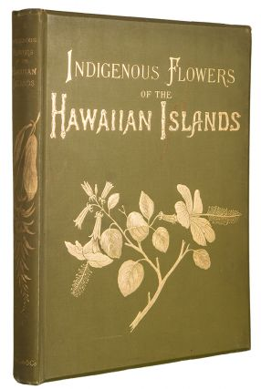 Indigenous Flowers of the Hawaiian Islands: Forty-Four Plates Painted in Water-Colours and Described by Mrs. Francis Sinclair, Jr2.